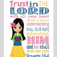 Mulan Christian Princess Nursery Decor Wall Art Print - Trust in the Lord with all your heart - Proverbs 3:5-6 Bible Verse - Multiple Sizes