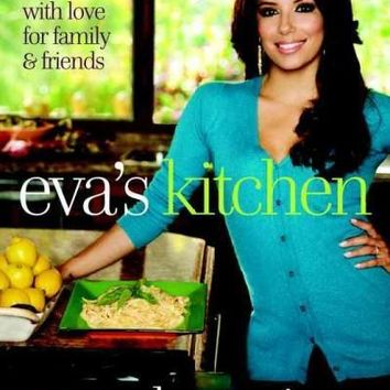 Eva's Kitchen: Cooking With Love for Family & Friends
