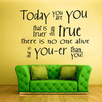 Wall Vinyl Sticker Decals Decor Art Bedroom Design Mural Today you are you Words Sign Quote  (z833)