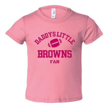 DADDYS LITTLE BROWNS Fan Girls Pink Toddler Shirt Or Creeper Cleveland Browns Fan Football Tshirts