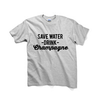 Save Water Drink Champagne Unisex Graphic Tshirt, Adult Tshirt, Graphic Tshirt For Men & Women