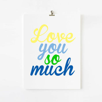Love you so much - Children Decor, Kids Wall Art