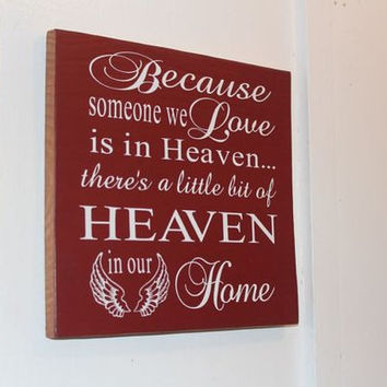 Because Someone We Love is in Heaven, Wood Sign