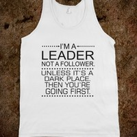 I'm a Leader Not a Follower Tank