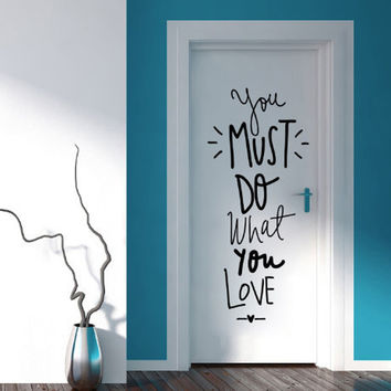 """ You must do what you love "" DIY Wall Sticker Motto Proverbs Removable Wallpaper Living Room Bedroom Minimalism Home Wall Decal"