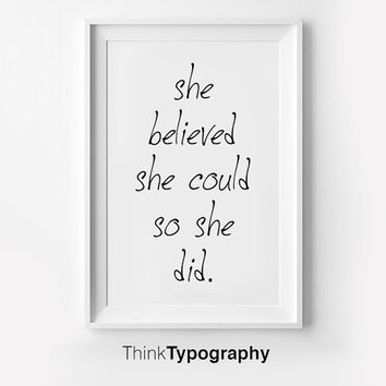She Believed She Could So She Did, Inspirational poster, typography art, cute, wall, mottos, graphic design, happy words, giclee art, decor