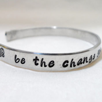Personalized HAND STAMPED BRACELET - Be the Change You Wish to See in the World