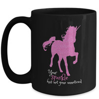 Unicorn Mug   Your Sparkle Has Not Gone Unnoticed   Gifts for Her Daughter Mom  Pretty Pink Glitter Black Mugs
