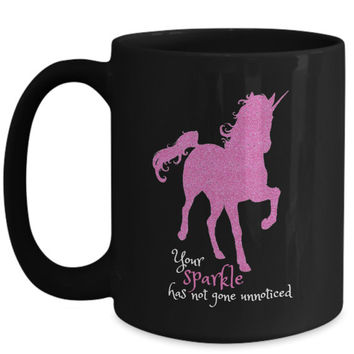 Unicorn Mug | Your Sparkle Has Not Gone Unnoticed | Gifts for Her Daughter Mom |Pretty Pink Glitter Black Mugs