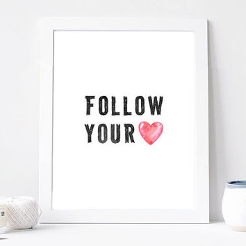 Follow Your Heart Poster, Digital Print, Motivation, Typography Quote, Housewarming Gift, Motivation Words, Black And White