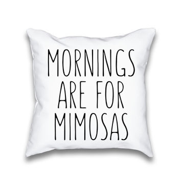 Mornings Are For Mimosas Typography Throw Pillow