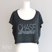 Chase Dreams Inspirational Womens Oversized Crop Top by KindLabel