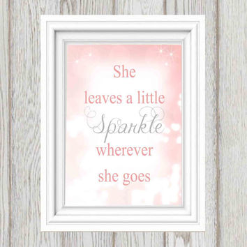 She leaves a little sparkle wherever she goes Printable Pink Little girls bedroom decor Wall art Silver glitter letters INSTANT DOWNLOAD