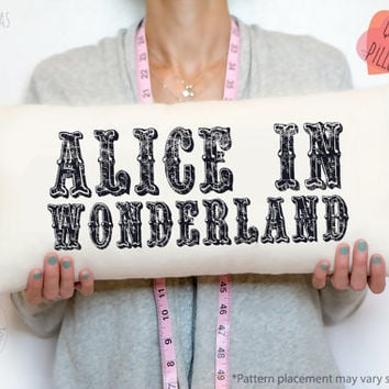 Alice in Wonderland personalized pillow, personalized pillow gift, personalized cotton gift, kids pillows, quote pillow covers, WONDERLAND