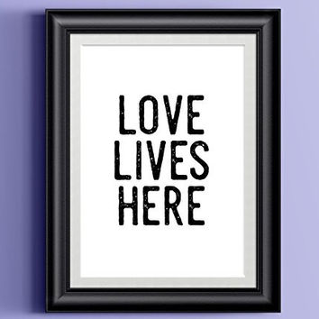 LOVE LIVES HERE Poster | Wall Decor Distressed Black White Typography
