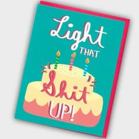Funny Birthday Card - Light That Sh*t Up! - Funny Card - Birthday Card - Congratulations Card - Funny Congrats Card - Card for Birthday