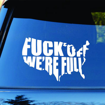 Fck Off We're Full Car Truck Window Windshield Lettering Decal Sticker Decals...