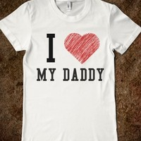 Supermarket: I Love My Daddy Adult Shirt from Glamfoxx Shirts