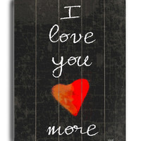 Artehouse LLC I Love You More Textual Art Plaque