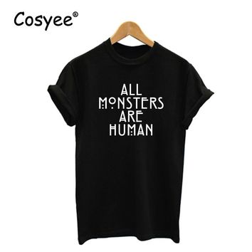 ALL MONSTERS ARE HUMAN White Letter Print Women's Summer Vogue Hipster Hot Sale Harajuku Fashion Cotton T Shirt Lady's Tops Tee