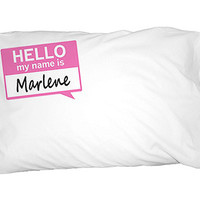 Marlene Hello My Name Is Pillowcase