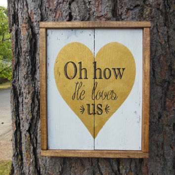 "Joyful Island Creations ""Oh how he loves us"" wood sign, gold heart, reclaimed wood sign, wood framed sign, gifts under 30"