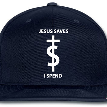 Jesus Saves I Spend snapback