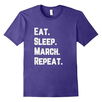 Eat Sleep March Repeat Music Concert Marching Band Shirt