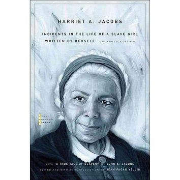 Incidents in the Life of a Slave Girl: Written by Herself (The John Harvard Library)