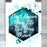 Don't Dream Your Life Live Your Dream Print Inspirational Typography Poster Watercolor Quote Wall Art Dorm Apartment Bedroom Home Decor