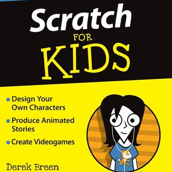 Scratch for Kids for Dummies For Kids For Dummies