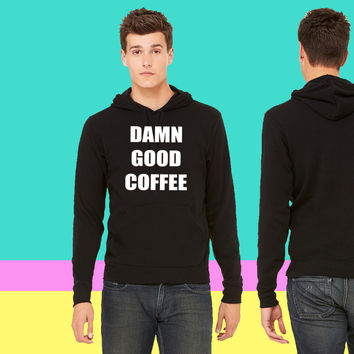 Damn Good Coffee sweatshirt hoodie