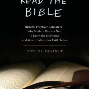 How to Read the Bible: History, Prophecy, Literature-- Why Modern Readers Need to Know the Difference, and What It Means for Faith Today: How to Read the Bible