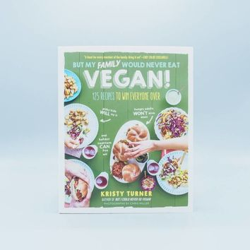 But My Family Would Never Eat Vegan! -The Herbivore Clothing Co.