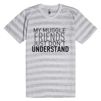 hp: my muggle friends just don't understand-T-Shirt