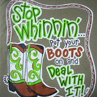 Southern Chics Funny Stop Whinnin Boots Sweet Girlie Bright T Shirt