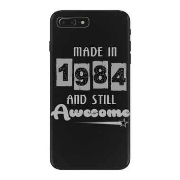 made in 1984 and still awesome iPhone 7 Plus Case