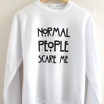 Normal People Scare Me Graphic White Crewneck Sweatshirt