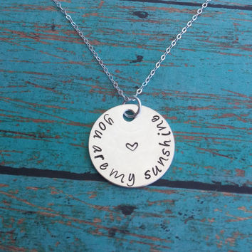 You are my Sunshine Necklace / Personalized Hand Stamped Jewelry