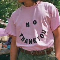 """No Thank You"" Tee"