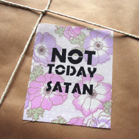 Not Today Satan patch floral - Bianca Del Rio, Rupaul, RPDR, drag queen, genderqueer, feminism, grrrl, punk, metal, hardcore
