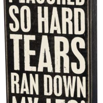Tears Ran Down Box Sign by Primitives by Kathy