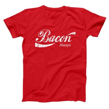 Bacon Always Men's T-Shirt