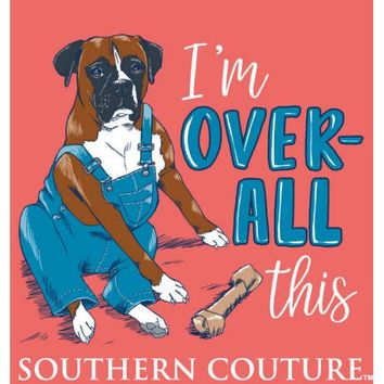 "Southern Couture ""Over All This"" Tee"