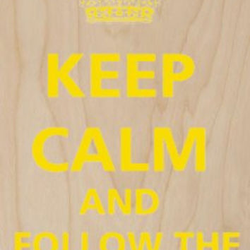 'Keep Calm and Follow the Sun' Yellow Text - Plywood Wood Print Poster Wall Art
