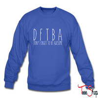 Don't forget to be awesome1 sweatshirt