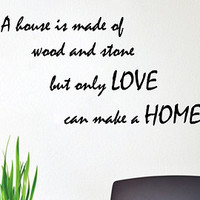 Wall Decals Vinyl Decal Sticker Family Quote House Is Made Of Wood And Stone Only Love Can Make a Home Interior Design Bedroom Decor KT107 - Edit Listing - Etsy