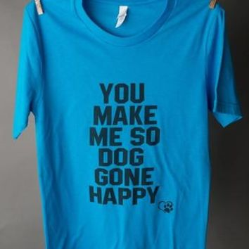 "Gina ""You Make Me So Dog Gone Happy"" Dk Turq Crew Neck Tee"