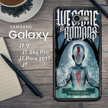 We Came As Romans Cover Z1387 Samsung Galaxy J7 V , J7 Sky Pro, J7 Perx 2017 SM J727 Case