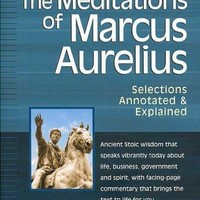 The Meditations of Marcus Aurelius: Selections Annotated and Explained